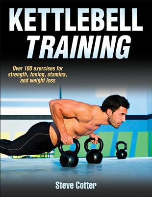 Kettlebell Training By Cotter, Steve